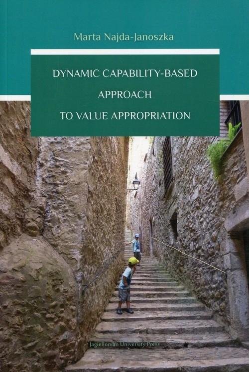 Dynamic Capability-Based Approach To Walue Appropriation Najda-Janoszka Marta