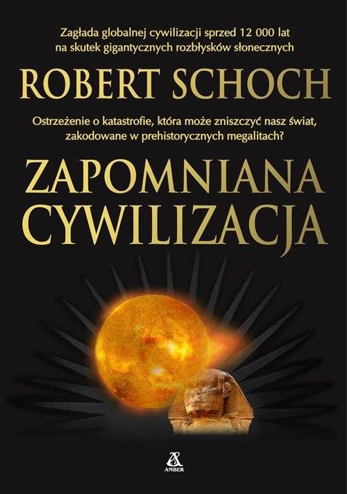 Zapomniana cywilizacja Schoch Robert