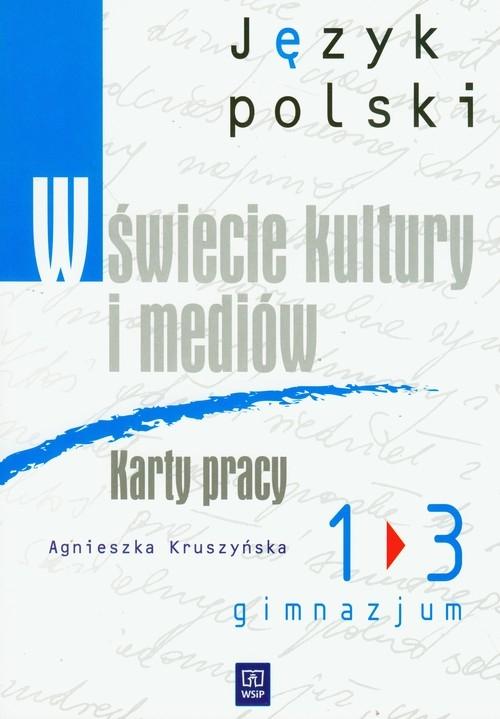 W świecie kultury i mediów 1-3 karty pracy Kruszyńska Agnieszka