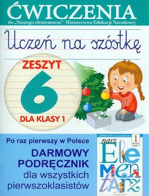 Uczeń na szóstkę Zeszyt 6 dla klasy 1 Wiśniewska Anna