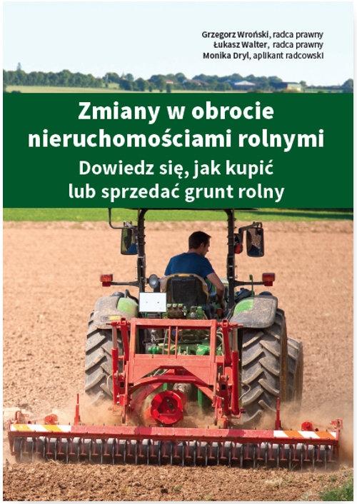 Zmiany w obrocie nieruchomościami rolnymi Wroński Grzegorz, Walter Łukasz, Dryl Monika