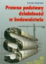 Prawne podstawy działalności w budownictwie