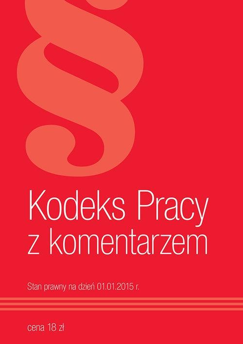 Kodeks Pracy z komentarzem 2015