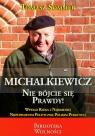 Michalkiewicz Nie bójcie się prawdy!