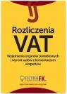 Rozliczenia VATWyjaśnienia organów podatkowych i wyroki sądów z
