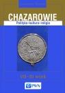 Chazarowie Polityka kultura religia VII-XI wiek