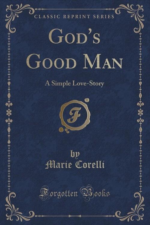 God's Good Man Corelli Marie