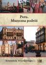 Peru Muzyczna podróż Krzysztofa Wiernickiego  (Audiobook) Wiernicki Krzysztof