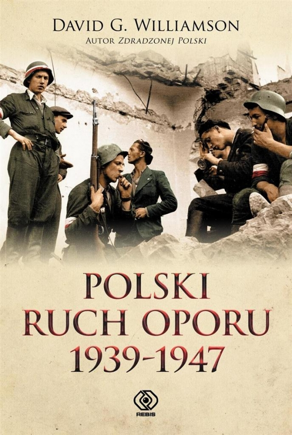 Polski ruch oporu 1939-1947 Williamson David G.