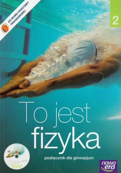 To jest fizyka 2. Podręcznik dla gimnazjum z płytą CD Braun Marcin, Śliwa Weronika