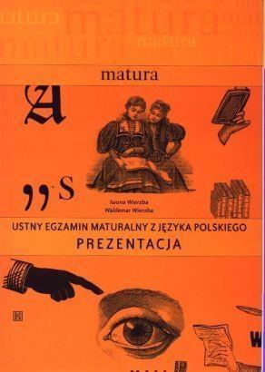 Matura- Ustny egzamin maturalny z j.polskiego Iwona Wierzba, Waldemar Wierzba