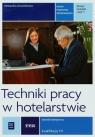 Techniki pracy w hotelarstwie. Zeszyt ćwiczeń do nauki zawodu technik hotelarstwa. Część 1. Szkoły ponadgimnazjalne