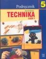 Technika 5 Podręcznik Część 1