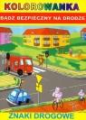 Kolorowanka Bądź bezpieczny na drodze Znaki drogowe  Anna Smaza