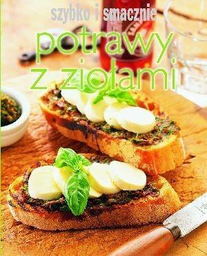 Potrawy z ziołami. Szybko i smacznie Joanna Borysiak (tłum.)