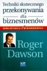 Techniki skutecznego przekonywania dla biznesmenów Dawson Roger