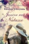Jeszcze raz Nataszo Wilczyńska Karolina