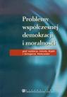 Problemy współczesnej demokracji i moralności