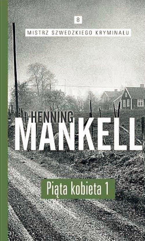 Piąta kobieta Część. 1 Mankell Henning