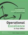 Operational Excellence in Your Office Tim Healey, Kevin Duggan