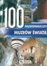 100 najwspanialszych muzeów świata