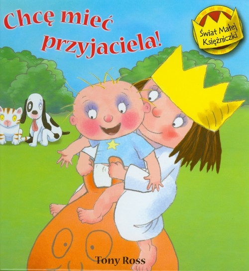Świat Małej Księżniczki Chcę mieć przyjaciela Ross Tony