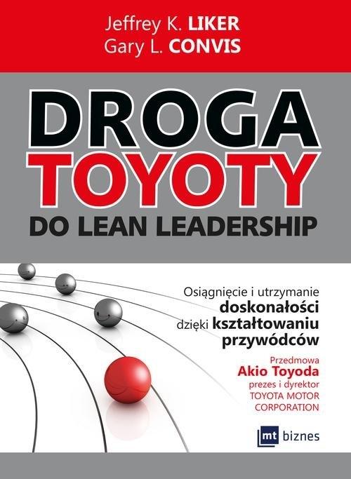 Droga Toyoty do Lean Leadership Liker Jeffrey K., Convis Gary L.