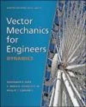 Vector Mechanics for Engineers 9e Phillip J. Cornwell, E. Russell Johnston, Ferdinand P. Beer
