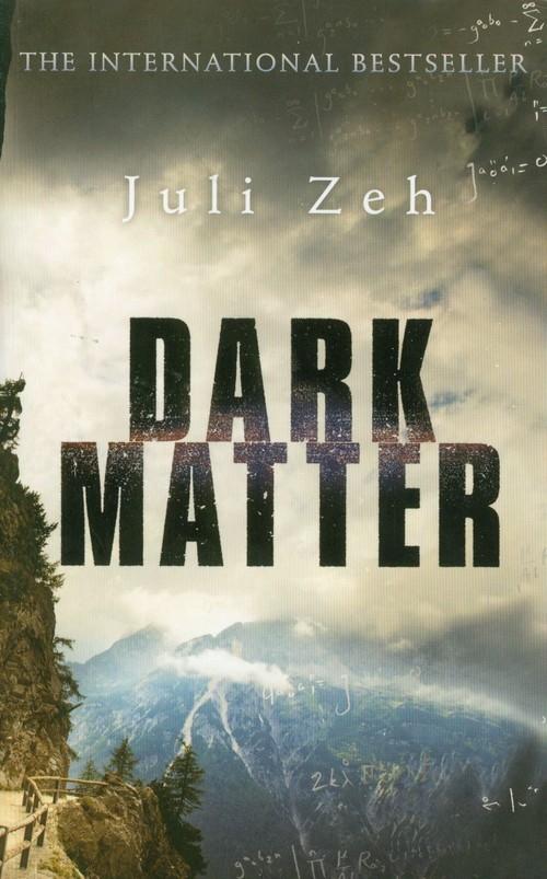 Dark Matter Zeh Juli