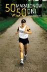 50 maratonów w 50 dni Karnazes Dean, Fitzgerald Matt