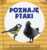 Poznaję ptaki Biblioteka maluszka