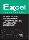 Formularze od podstaw Jak wygodniej pracować z Excelem