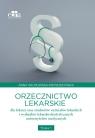 Orzecznictwo lekarskie dla lekarzy oraz studentów wydziałów lekarskich i ilmowska-Pietruszyńska A. W