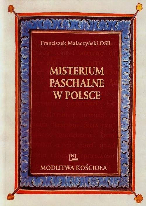 Misterium Paschalne w Polsce Małaczyński Franciszek