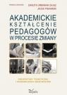 Akademickie kształcenie pedagogów w procesie zmiany Perspektywy