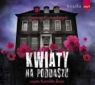 Kwiaty na poddaszu 	 (Audiobook)  Andrews Virginia C.
