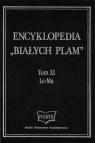 Encyklopedia Białych Plam Tom XI Le-Ma Tom XI