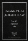 Encyklopedia Białych Plam Tom XIX A-Mą - Suplement Tom XIX