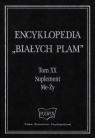 Encyklopedia Białych Plam Tom XX Me-Ży - Suplement Tom XX