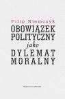 Obowiązek polityczny jako dylemat moralny  Niemczyk Filip