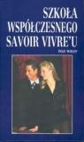 Szkoła współczesnego savoir vivre'u