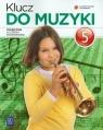 Klucz do muzyki 5. Podręcznik dla szkoły podstawowej