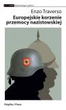 Europejskie korzenie przemocy nazistowskiej Traverso Enzo