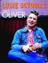 Lubię gotować Oliver Jamie