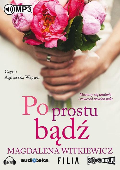 Po prostu bądź (Audiobook) Witkiewicz Magdalena