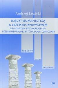 Między humanistyką a przyrodoznawstwem Lewicki Andrzej