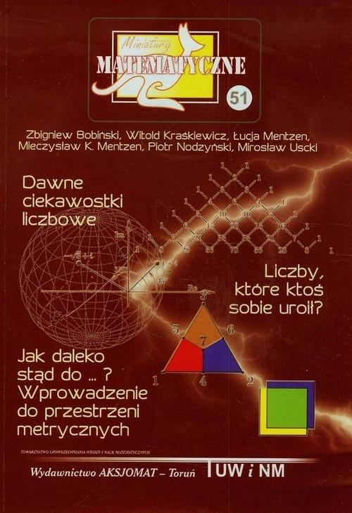 Miniatury matematyczne 51 Bobiński Zbigniew, Nodzyński Piotr, Kraśkiewicz Witold