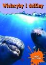 Świat zwierząt Wieloryby i delfiny