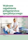 Wybrane zagadnienia pielęgniarstwa specjalistycznego