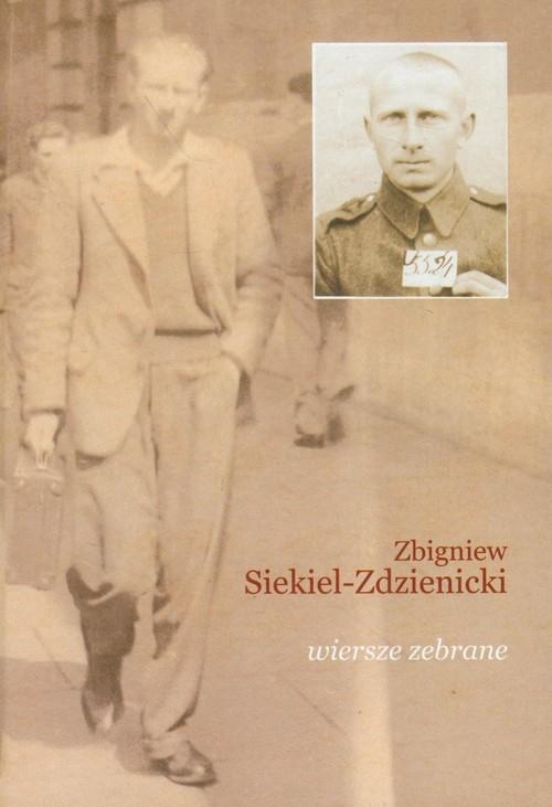 Wiersze zebrane Siekiel-Zdzienicki Zbigniew